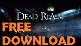 Dead Realm Free Download for mac